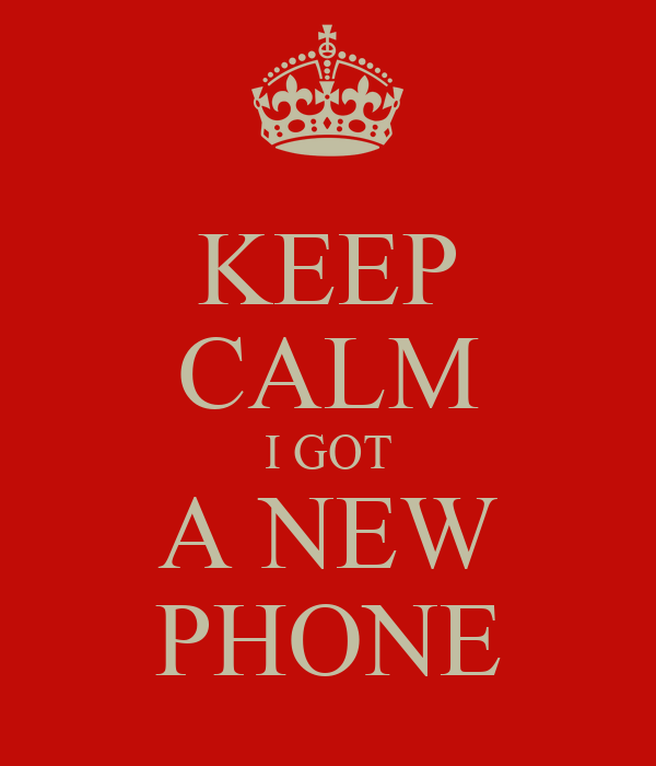 Keep Calm I Got A New Phone Poster  Audimair  Keep Calm