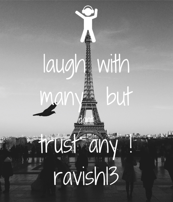 Laugh Many Dont Trust Any