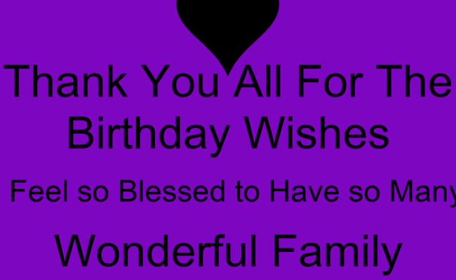 Thank You All For The Birthday Wishes I Feel So Blessed To