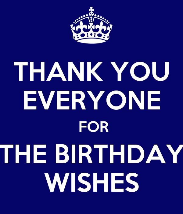 THANK YOU EVERYONE FOR THE BIRTHDAY WISHES Poster Peter Keep Calm O Matic
