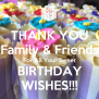 Thank You Family Friends For All Your Sweet Birthday