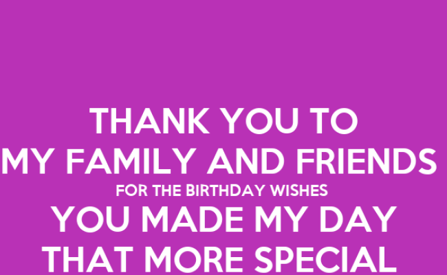 Thank You To My Family And Friends For The Birthday Wishes