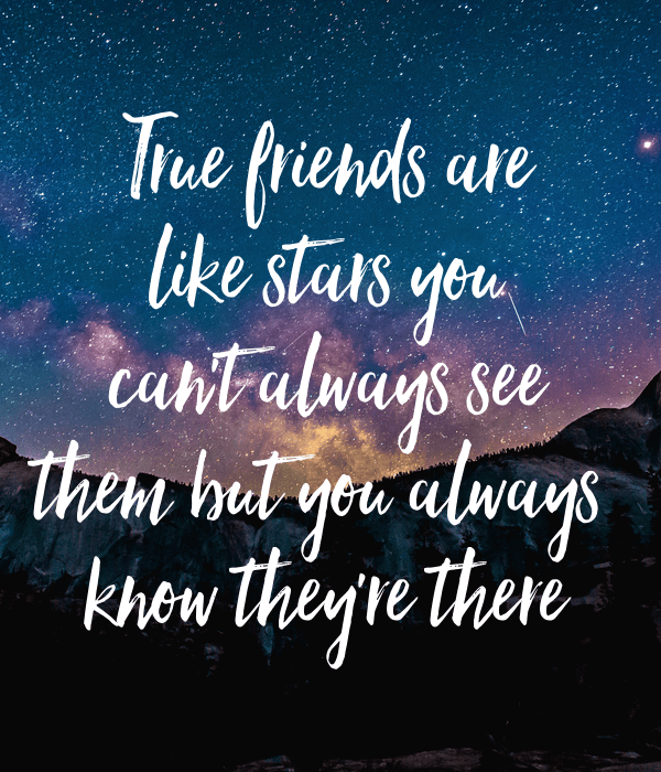Friends Are Stars They Come And Go