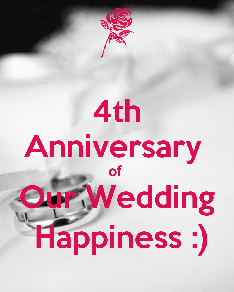 4th Anniversary of Our Wedding Happiness   KEEP CALM AND CARRY ON Image Generator