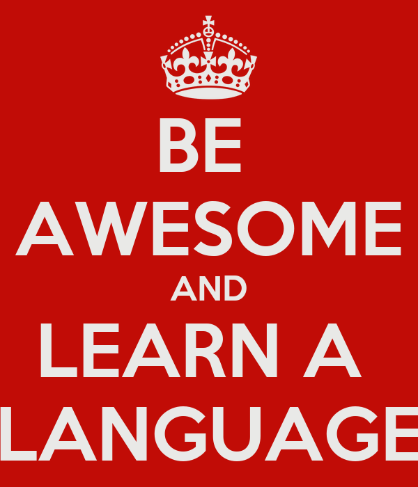 https://i0.wp.com/sd.keepcalm-o-matic.co.uk/i/be-awesome-and-learn-a-language.png