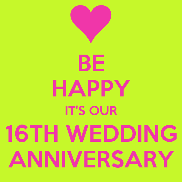 BE HAPPY ITS OUR 16TH WEDDING ANNIVERSARY Poster  M