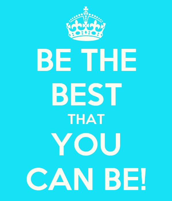 Be The Best That You Can Be! Poster  Sophia  Keep Calmo