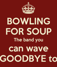 BOWLING FOR SOUP The band you can wave GOODBYE to Poster ...