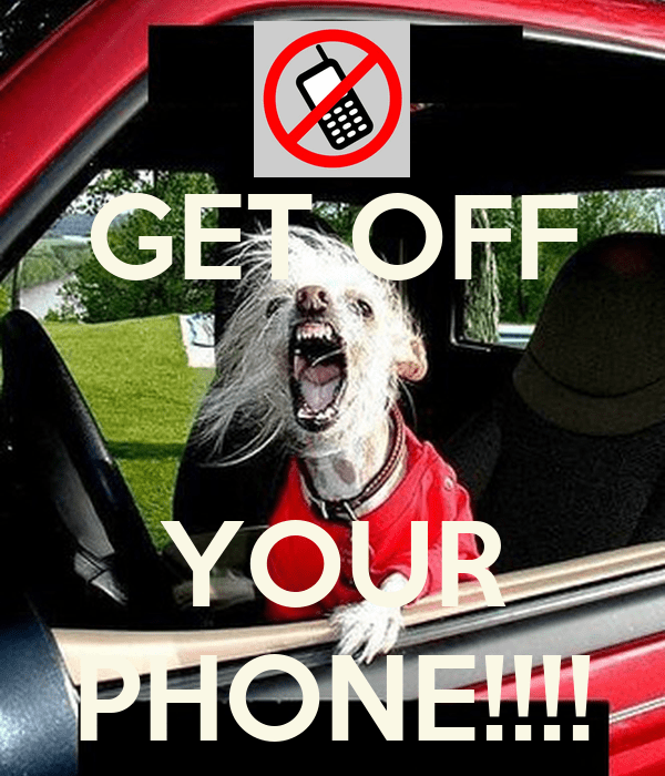 Get Off Your Phone!!!!  Keep Calm And Carry On Image