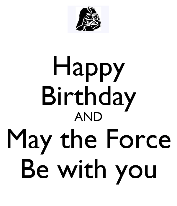 Happy Birthday AND May the Force Be with you Poster