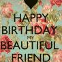 Happy Birthday My Beautiful Friend Poster Amy Keep