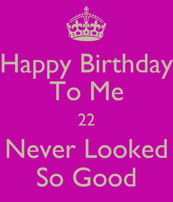 Happy Birthday To Me Quotes QuotesGram