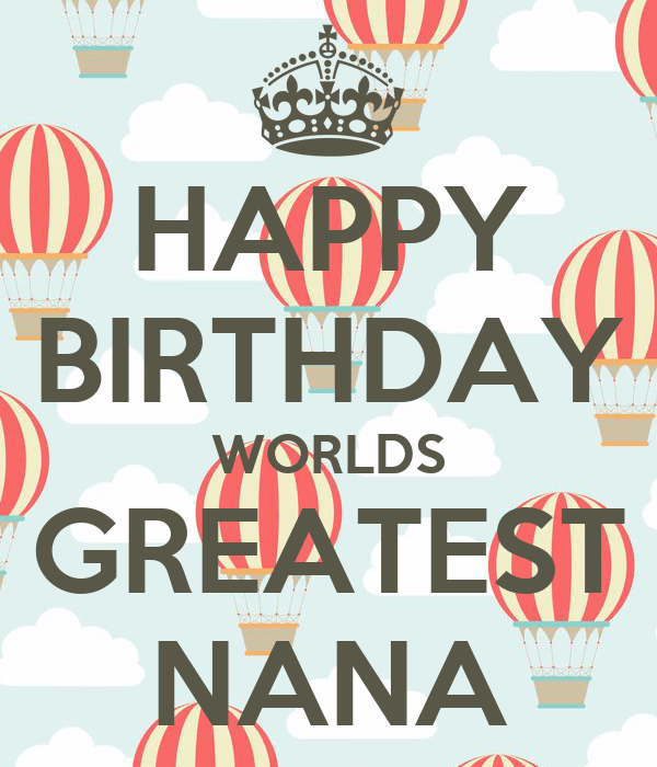 HAPPY BIRTHDAY WORLDS GREATEST NANA Poster Pammycakes