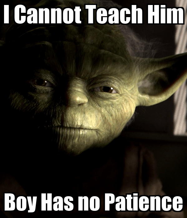 I Cannot Teach Him Boy Has no Patience - KEEP CALM AND ...