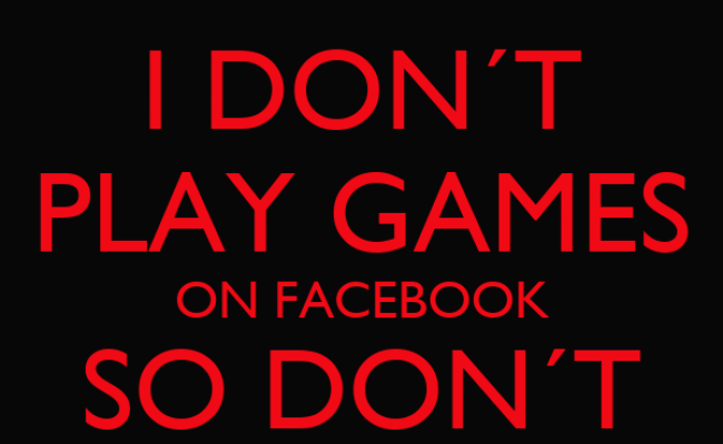 I Don T Play Games On Facebook So Don T Invite Me Poster