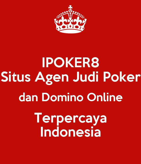 IPOKER8 Situs Agen Judi Poker dan Domino Online Terpercaya ...
