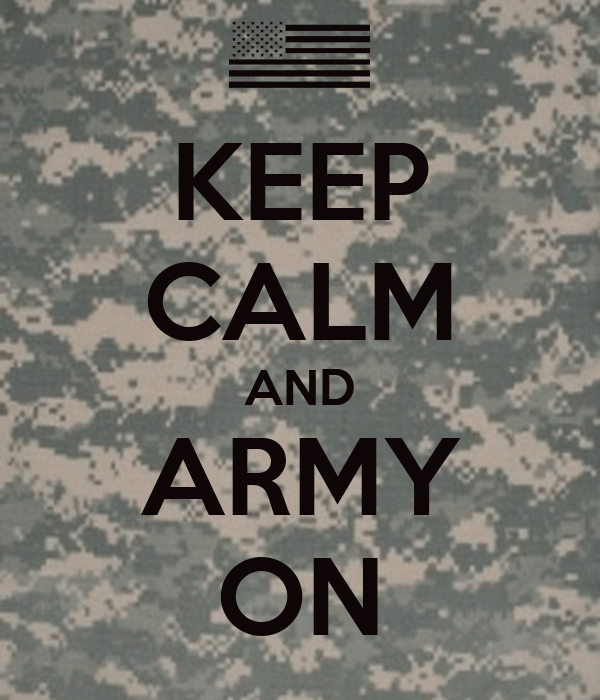 Keep Calm And Army On Poster  Zac  Keep Calmomatic