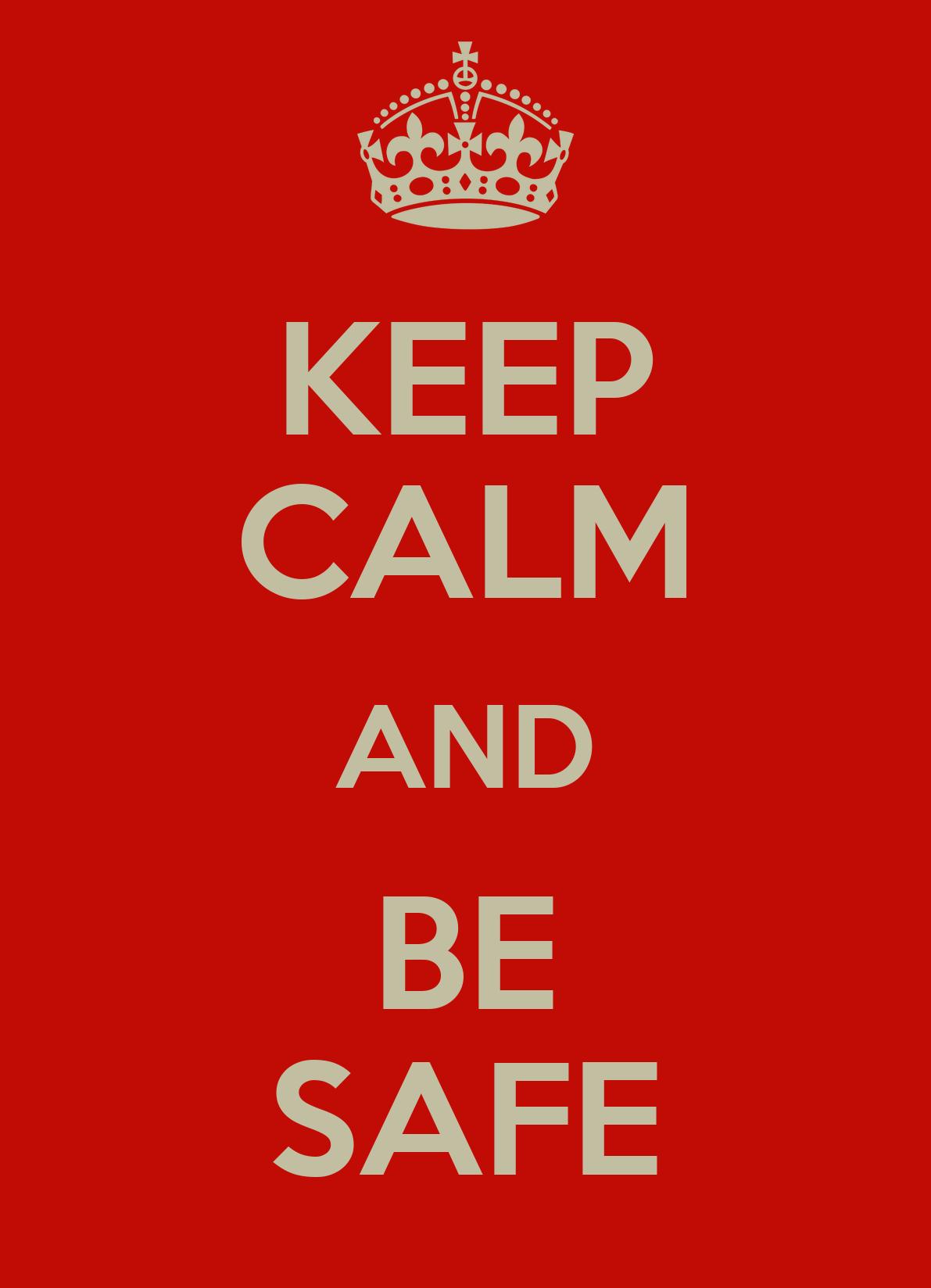 Keep Calm And Be Safe Poster  Zaiyd  Keep Calmomatic