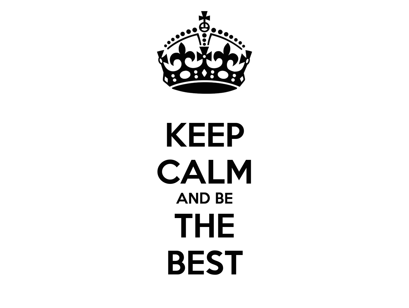 Keep Calm And Be The Best Poster  Howie  Keep Calmomatic