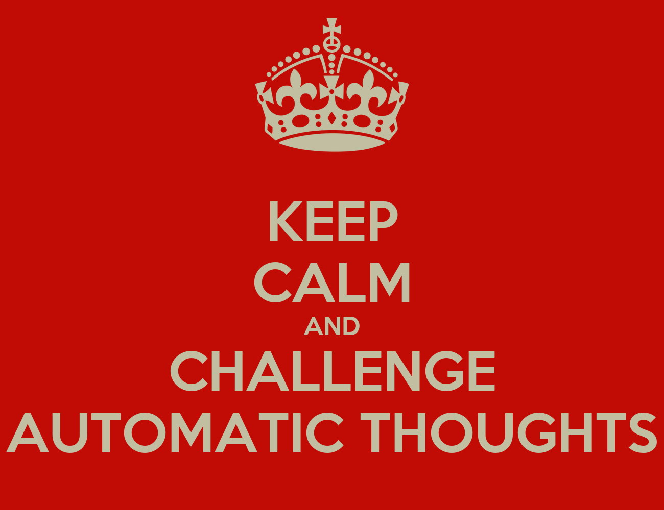 Keep Calm And Challenge Automatic Thoughts Poster