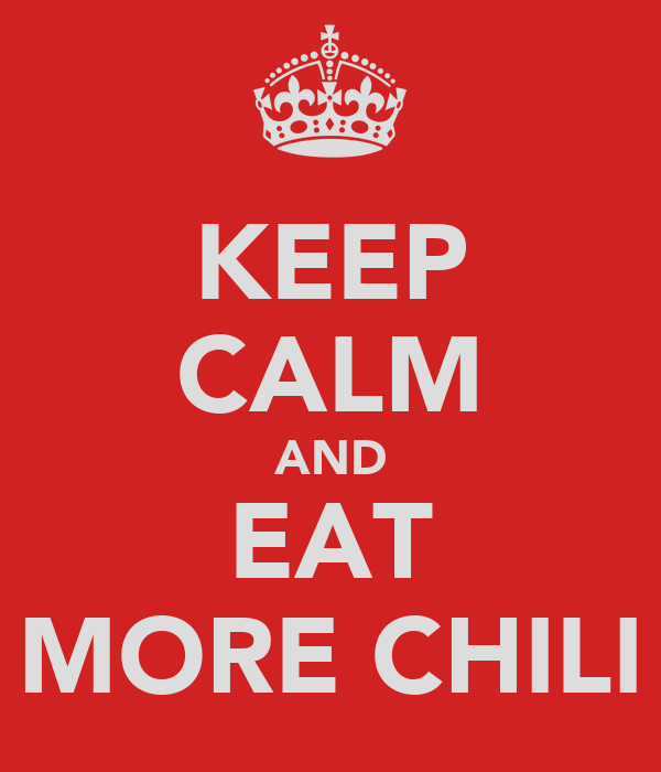 Keep Calm And Eat Chili