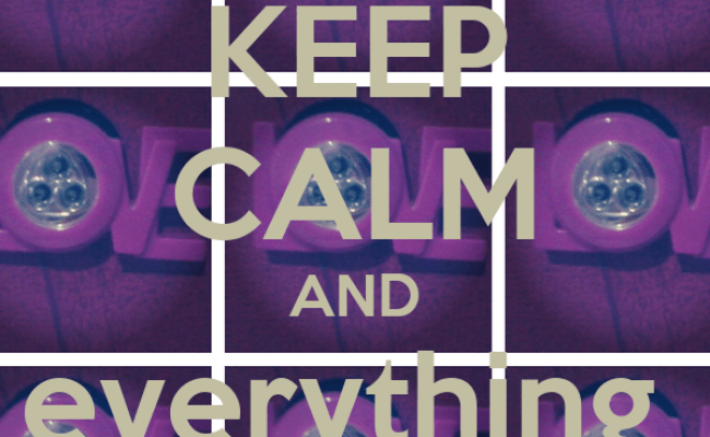 Keep Calm And Everything Has Its Time Keep Calm And Carry On Image Generator