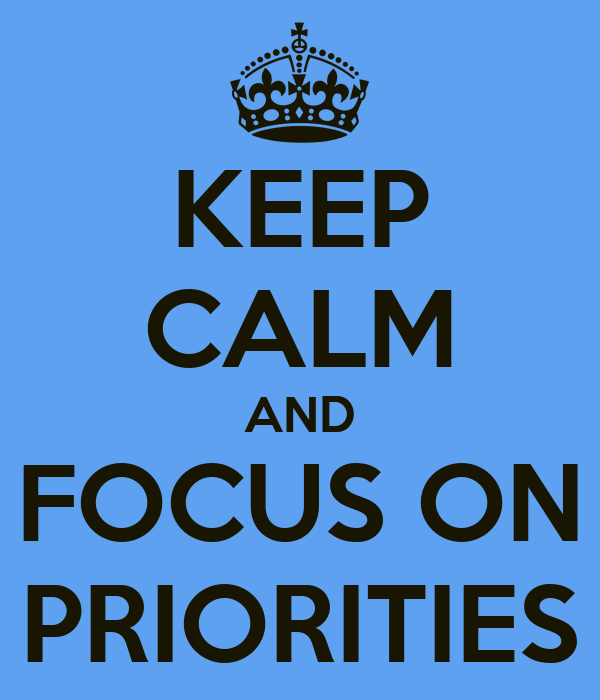 https://i0.wp.com/sd.keepcalm-o-matic.co.uk/i/keep-calm-and-focus-on-priorities.png