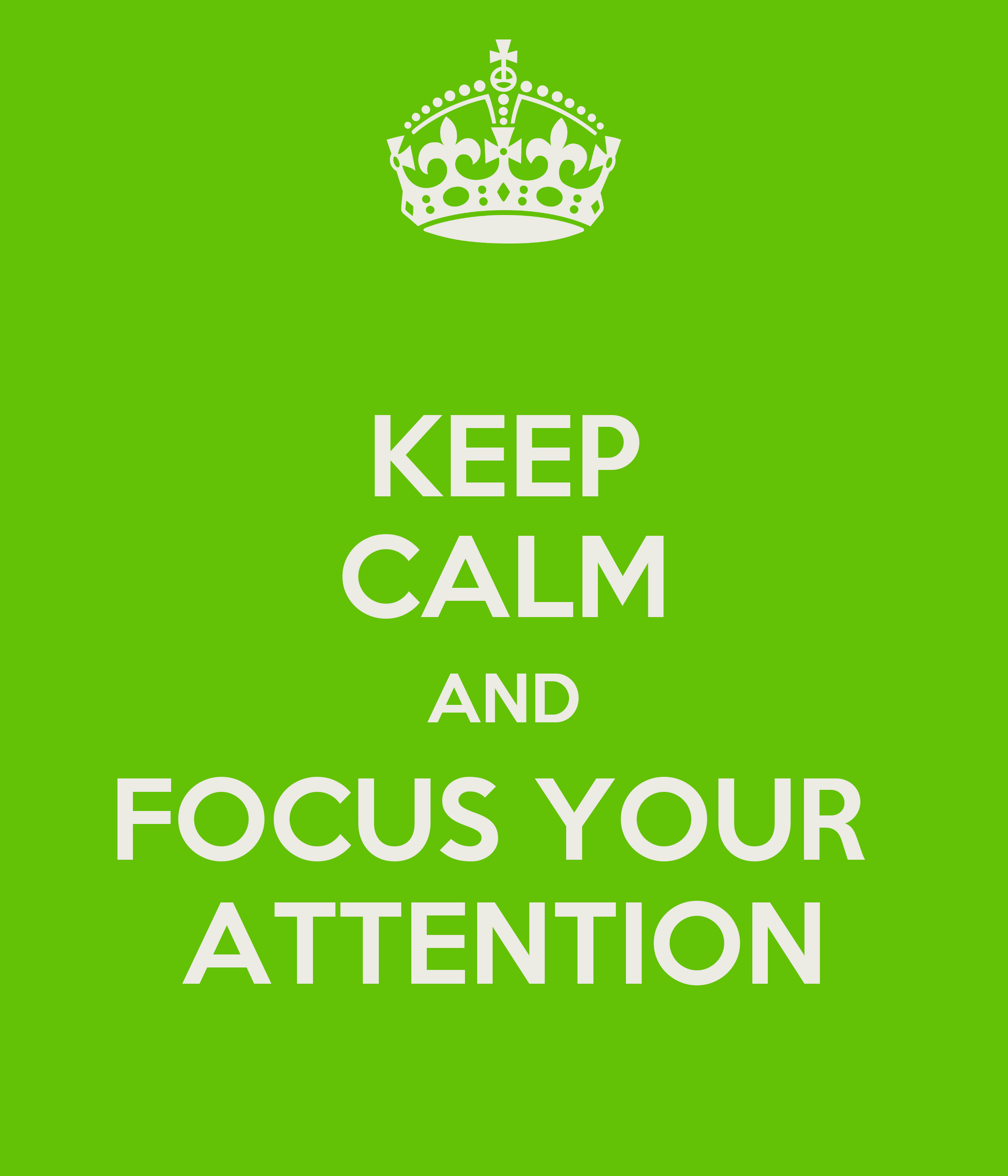Keep Calm And Focus Your Attention Poster