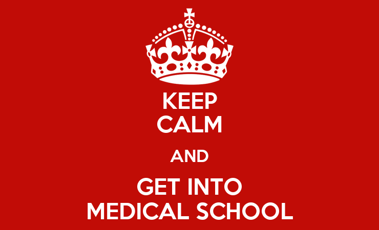 KEEP CALM AND GET INTO MEDICAL SCHOOL Poster ...