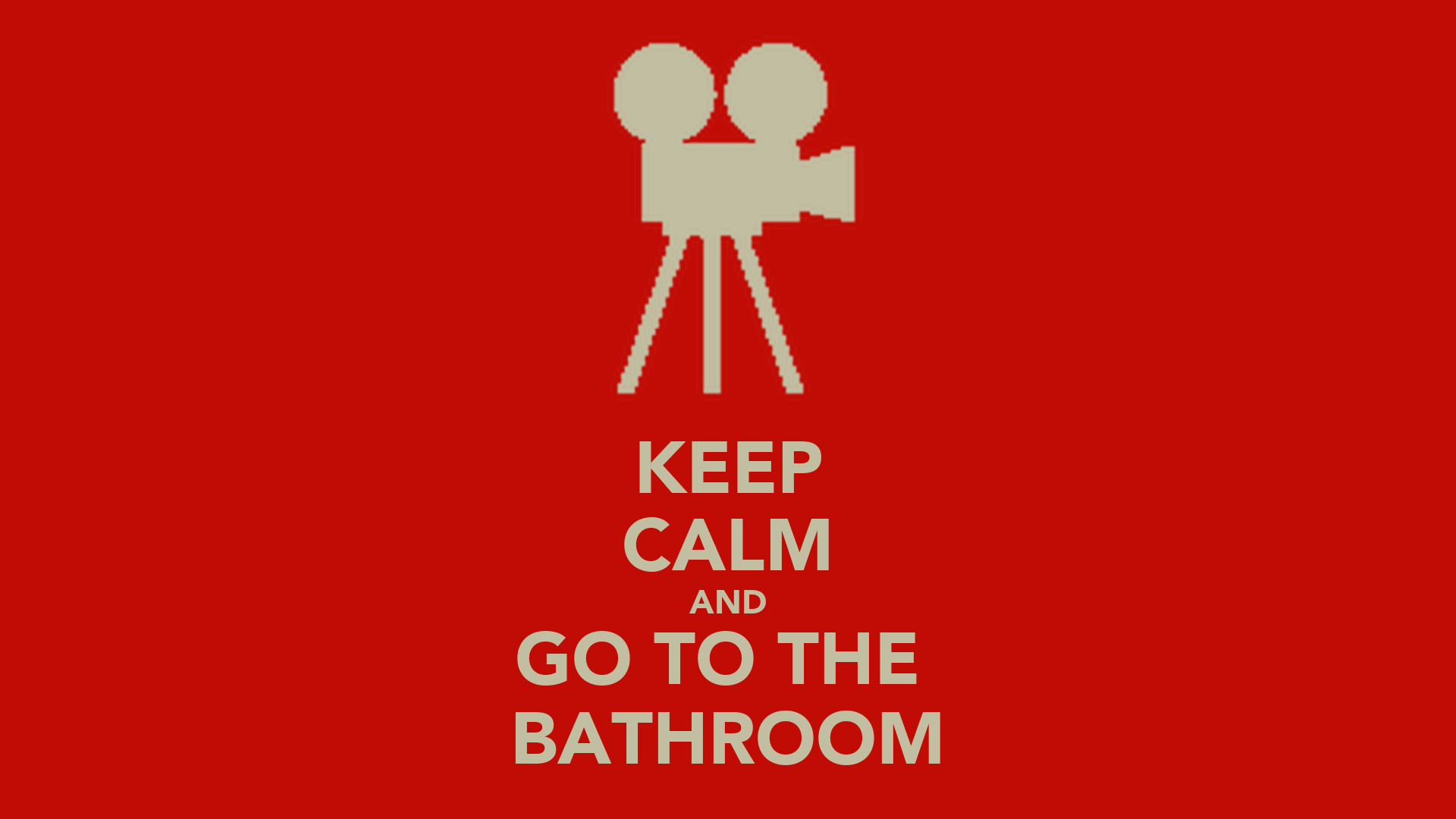 KEEP CALM AND GO TO THE BATHROOM  KEEP CALM AND CARRY ON Image Generator
