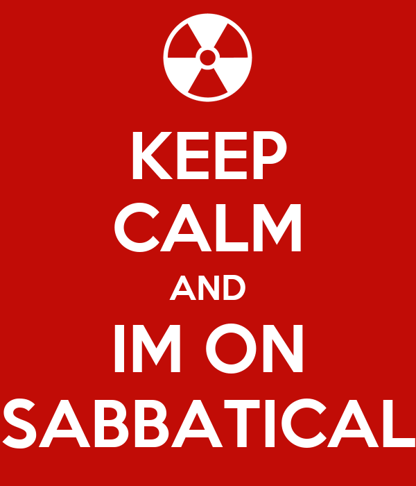Keep Calm and I'm On Sabbatical