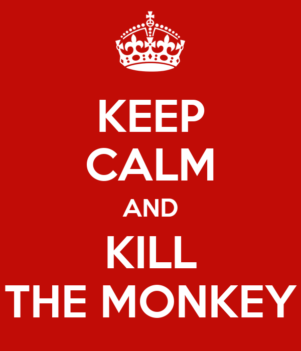 Image result for kill the monkey
