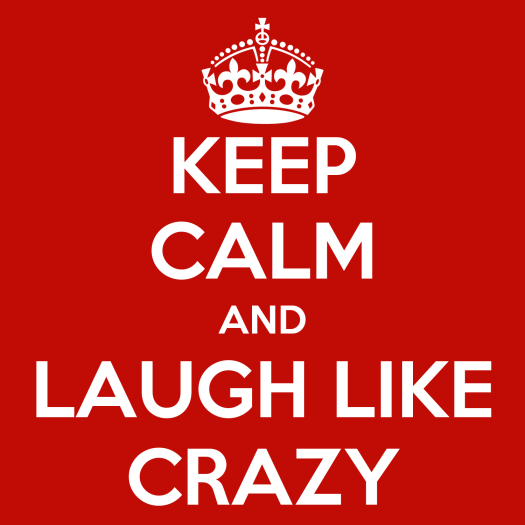 "Résultat de recherche d'images pour ""keep calm and laugh like crazy"""