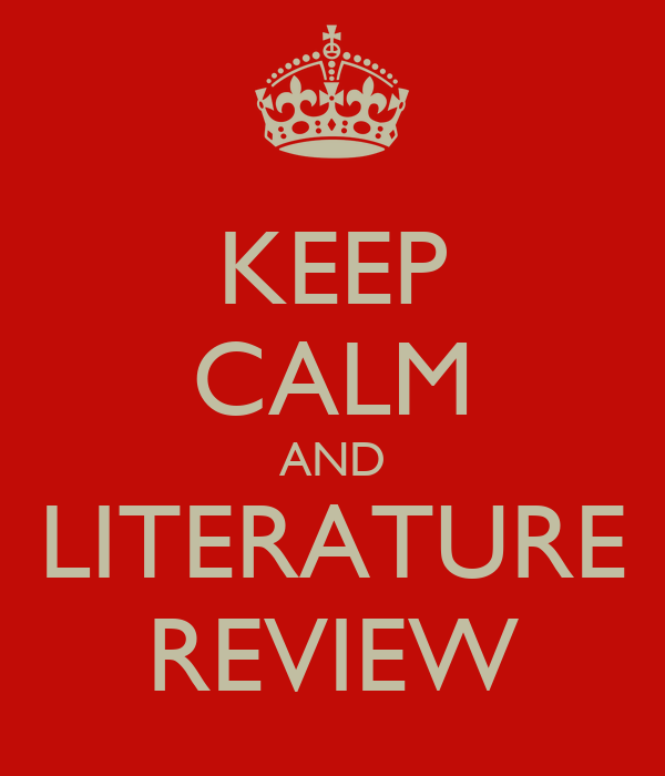 KEEP CALM AND LITERATURE REVIEW Poster Ryan Keep Calm