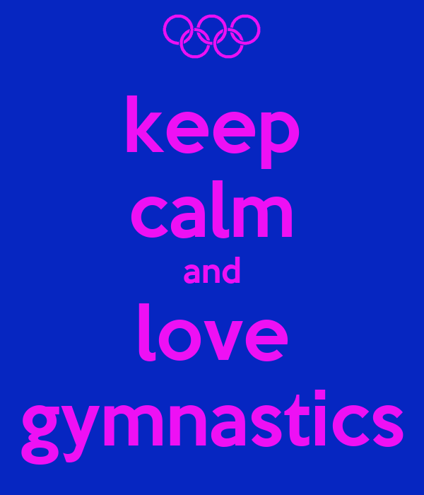 Keep Calm And Love Gymnastics Wallpaper