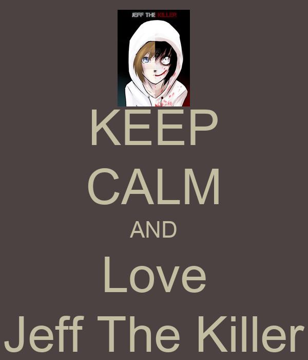 Keep Calm And Love Jeff