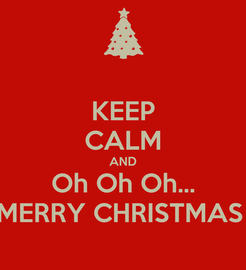 KEEP CALM AND Oh Oh Oh MERRY CHRISTMAS Poster Peppe