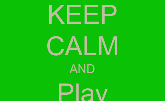 Keep Calm And Play Games Keep Calm And Carry On Image