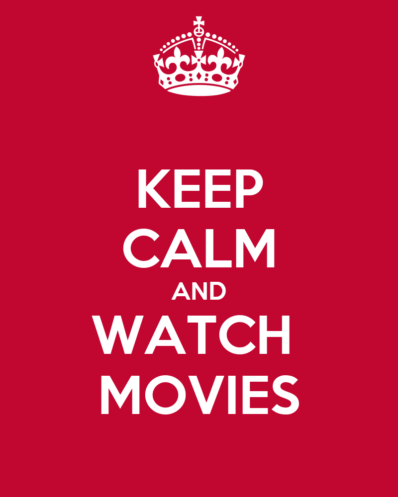 https://i0.wp.com/sd.keepcalm-o-matic.co.uk/i/keep-calm-and-watch-movies-158.png