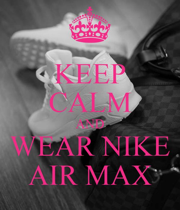 Wear Keep Nike And Calm