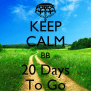 Keep Calm Bb 20 Days To Go Poster Tracy Keep Calm O Matic