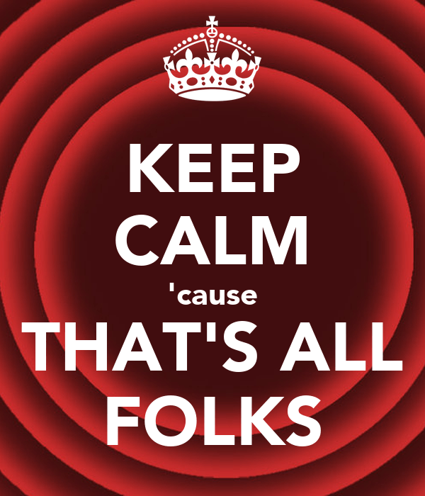 Image result for Keep Calm And Thats All Folks