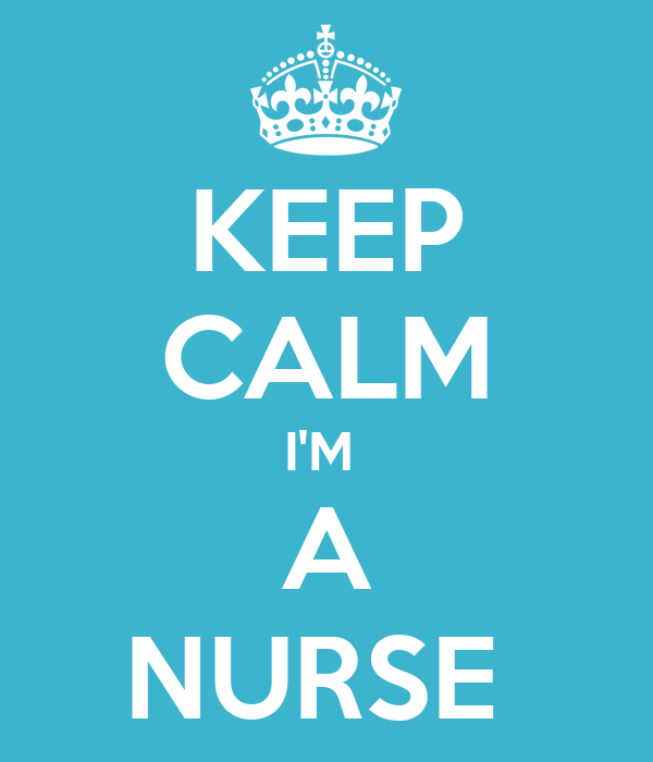 Keep Calm I'm A Nurse Poster  Anna  Keep Calmomatic