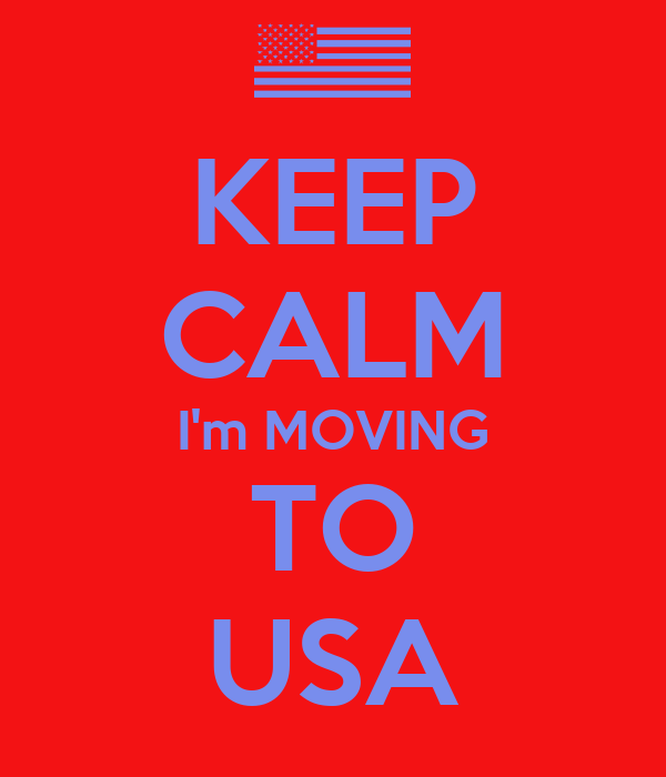 Keep Calm I'm Moving To Usa Poster  Fox  Keep Calmomatic