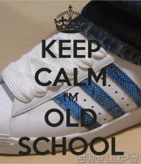 KEEP CALM I'M OLD SCHOOL Poster   randydejesus549   Keep ...