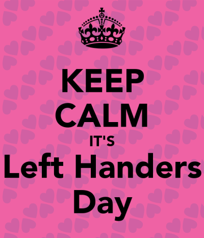 KEEP CALM IT'S Left Handers Day Poster | Lefty | Keep Calm ...