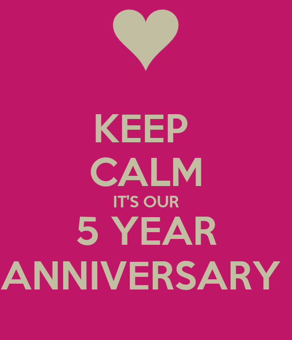 KEEP CALM IT'S OUR 5 YEAR ANNIVERSARY Poster Nata Keep