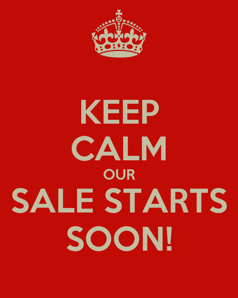 KEEP CALM OUR SALE STARTS SOON Poster  VICKY  Keep Calm