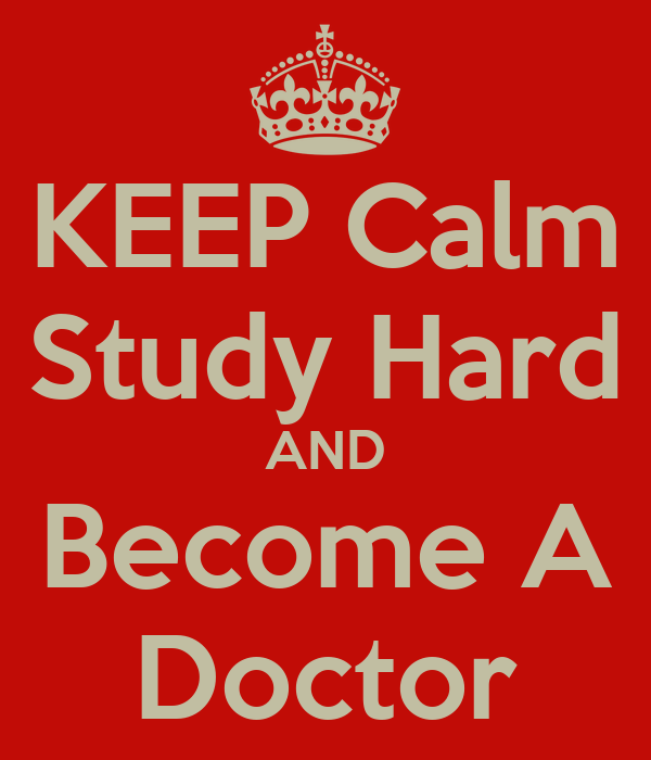 KEEP Calm Study Hard AND Become A Doctor Poster | njsj ...