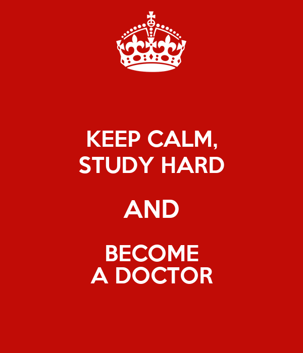 KEEP CALM STUDY HARD AND BECOME A DOCTOR Poster ...